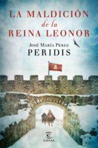 la maldición de la reina leonor (ebook)-jose maria (peridis) perez-9788467048193