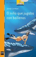 el niño que jugaba con las ballenas-josep lorman-9788467511093