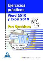 ejercicios practicos de word y excel 2010 para oposiciones-9788467670493