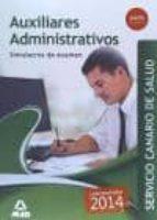AUXILIARES ADMINISTRATIVOS DEL SERVICIO CANARIO DE SALUD SIMULACROS DE EXAMEN