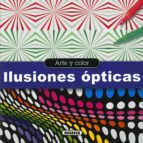 ilusiones opticas (arte y color) 9788467747393