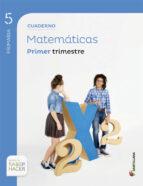 cuaderno matematicas 5 primaria : primer trimestre-9788468014593