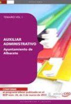 AUXILIAR ADMINISTRATIVO AYUNTAMIENTO DE ALBACETE. TEMARIO VOL. I.