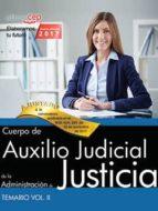 cuerpo de auxilio judicial de la administracion de justicia: temario (vol. ii) 9788468169293