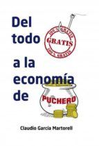 del todo gratis a la economía de puchero (ebook)-claudio garcia martorell-9788468633893