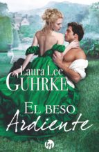 el beso ardiente (ebook)-laura lee guhrke-9788468784793