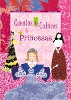 cuentos de colores de princesas-concha lopez narvaez-fernando lalana-9788469601693