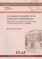 la necesaria innovacion en las instituciones administrativas ricardo rivero ortega 9788470889493
