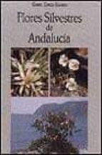 FLORES SILVESTRES DE ANDALUCIA
