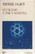 misticismo y fisica moderna (3ª ed.)-michael talbot-9788472453593
