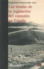 las sendas de la regulación del cannabis en españa-9788472908093