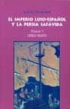 el imperio luso-español y la persia safavida. tomo i (1582-1605)-luis gil fernandez-9788473926393