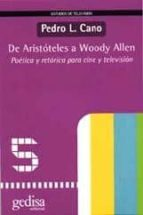 de aristoteles a woody allen: poetica y retorica para cine y tele-pedro l. cano-9788474327793