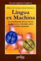 lingua ex machina: la conciliacion de las teorias de darwin y cho msky sobre el cerebro humano william h. calvin derek bickerton 9788474328493
