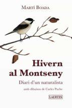 hivern al montseny: diari d un naturalista-marti boada i junca-9788475849393