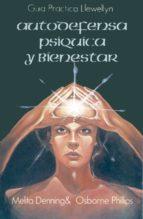 autodefensa psiquica y bienestar-melita denning-phillips osborne-9788476270493