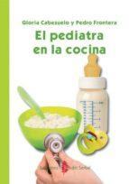el pediatra en la cocina pedro frontera gloria cabezuelo 9788476286593