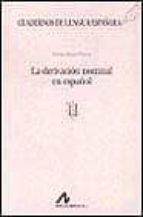 la derivacion nominal en español elena bajo perez 9788476352793