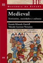 hª de españa   medieval: territorios,socieades y culturas fermin miranda guerrero yolanda guerrero navarrete 9788477371793