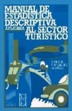MANUAL DE ESTADISTICA DESCRIPTIVA APLICADA AL SECTOR TURISTICO