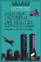 historia universal del siglo xx: de la primera guerra mundial al ataque a las torres gemelas juan francisco fuentes emilio la parra 9788477389293