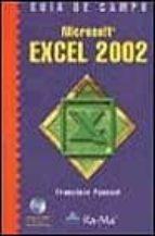 microsoft excel 2002 (guia de campo) (incluye cd)-francisco pascual-9788478974993
