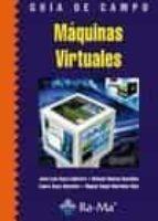 guia de campo maquinas virtuales jose luis raya cabrera 9788478979493