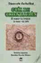 guia de orientacion: el mapa, la brujula, el cielo, el gps-giancarlo corbellini-9788479021993