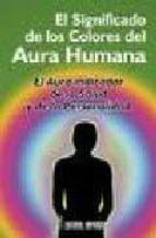 el significado de los colores del aura humana: el aura indicador de la salud y de la personalidad w.j. colville 9788479103293