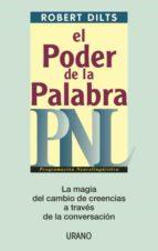 el poder de la palabra: pnl programacion neurolingüistica robert dilts 9788479535193