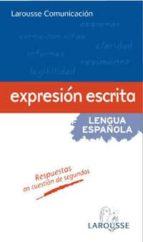 expresion escrita: lengua española: manuales practicos 9788480161893