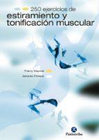 250 ejercicios de estiramiento y tonificacion muscular-jacques choque-thierry waymel-9788480194693