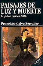 paisajes de luz y muerte: la pintura española del 98-francisco calvo serraller-9788483105993