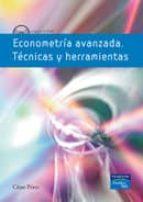econometria avanzada: tecnicas y herramientas cesar perez 9788483224793