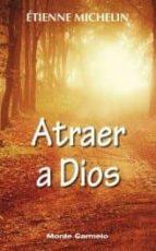 El libro de Atraer a dios autor ETIENNE MICHELIN DOC!