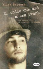 El chico que amó a Ana Frank (FUERA DE COLECCION SUMA.)