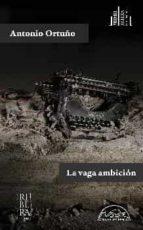 la vaga ambicion-antonio ortuño-9788483932193