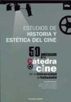El libro de Estudios de historia y estetica del cine 50 autor JAVIER CASTAN LANASPA TXT!