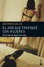 el año que trafique con mujeres-antonio salas-9788484604693