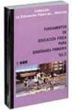 fundamentos de educacion fisica para enseñanza primaria (vol. 2)-9788487330193