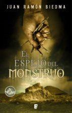 el espejo del monstruo (ebook)-juan ramon biedma-9788490195093