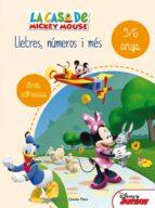 la casa de mickey mouse. lletres, números i més 5/6-9788490578193