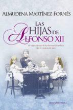 las hijas de alfonso xii (ebook)-almudena martinez-fornes-9788490605493