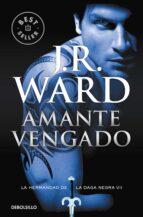 amante vengado (la hermandad de la daga negra vii) j.r. ward 9788490629093