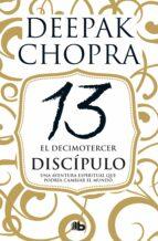 el decimotercer discípulo-deepak chopra-9788490704493