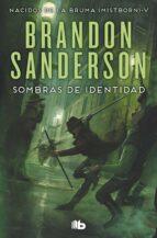 sombras de identidad (nacidos de la bruma [mistborn] 5) brandon sanderson 9788490708293