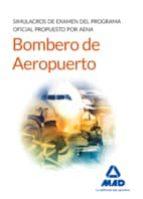 bomberos de aeropuertos. simulacros de examen del programa oficial propuesto por aena-9788490936993