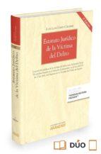 estatuto jurídico de la victima del delito juan luis gomez colomer 9788490984093