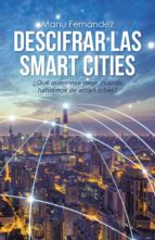 descifrar las smart cities (ebook)-manu fernandez-9788491126393