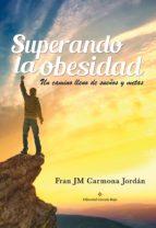 superando la obesidad: un camino lleno de sueños y metas (ebook)-fran carmona jordan-9788491158493